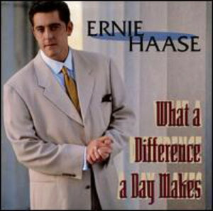 【輸入盤CD】【ネコポス送料無料】ERNIE HAASE / WHAT A DIFFERENCE A DAY MAKE (アーニー・ハース)