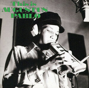 【輸入盤CD】【ネコポス送料無料】Augustus Pablo / This Is Augustus Pablo (Bonus Tracks) (オーガスタス・パブロ)