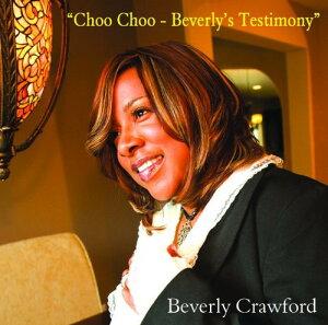 【輸入盤CD】【ネコポス100円】Beverly Crawford / Choo Choo: Beverlys Testimony (ベヴァリー・クロフォード)