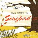 【輸入盤CD】【ネコポス送料無料】Eva Cassidy / Songbird 20 (Bonus Tracks) (リマスター盤) (Special Edition) (Digipak)【K2018/3/9発売】(エヴァ・キャシディ)