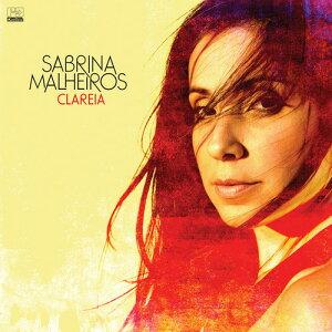 【輸入盤CD】Sabrina Malheiros / Clareia 【K2017/7/28発売】