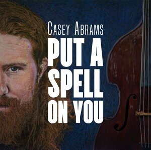 【輸入盤CD】Casey Abrams / Put A Spell On You (Digipak)【K2018/3/16発売】