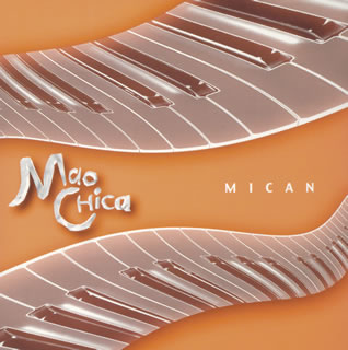 Mao Chica/MICAN[CD]