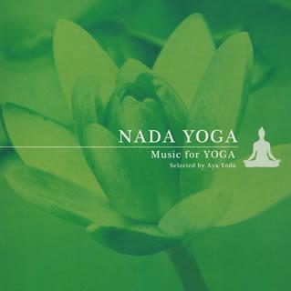 [郵件班次郵費免費]nada·瑜伽~樂曲·四·瑜伽Selected by Aya Yoda[CD]