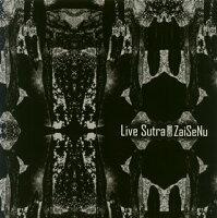 ZaiSeNu/LiveSutra[CD]