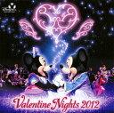 【メール便送料無料】東京ディズニーシー(R)バレンタイン・ナイト2012[CD]