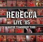 【国内盤CD】【ネコポス送料無料】レベッカ / REBECCA LIVE '85〜Maybe Tomorrow Tour〜[2枚組]