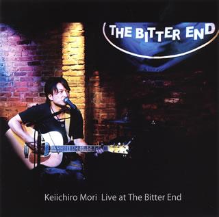 【メール便送料無料】森圭一郎 / Keiichiro Mori Live at The Bitter End[CD]