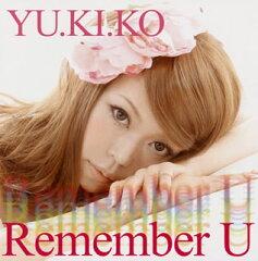 【当店専用ポイント(楽天ポイントの3倍)+メール便送料無料】YU.KI.KO / Remember U[CD]【J2013...