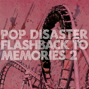 【メール便送料無料】POP DISASTER / Flashback To Memories 2[CD]