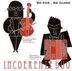 【メール便送料無料】SO FAR,SO CLOSE「とても遠く,とても近く」〜バロック・ヴァイオリンとアコーディオンによるバロック名ヴァイオリン楽曲集〜 インコエレンテ・デュオ(CD)