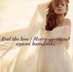 【メール便送料無料】浜崎あゆみ / Feel the love / Merry-go-round [CD+DVD][2枚組]