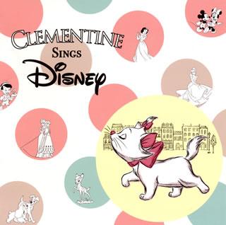 CLEMENTINE/CLEMENTINE Sings Disney(臨時)[CD]