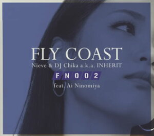 【国内盤CD】FLY COAST feat.Ai Ninomiya / Flight Number 002