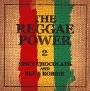 【メール便送料無料】SPICY CHOCOLATE and SLY&ROBBIE / THE REGGAE POWER2[CD]