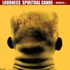 【国内盤CD】LOUDNESS / SPIRITUAL CANOE〜輪廻転生〜【J2016/3/30発売】