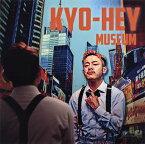 【メール便送料無料】KYO-HEY / MUSEUM[CD] 【J2018/9/10発売】