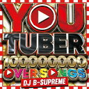 【メール便送料無料】DJ B-SUPREME / YOU TUBER-100,000,000 PV OVER SONGS-[CD]【K2019/3/6発売】