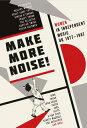 【国内盤CD】メイク・モア・ノイズ〜ウイメン・イン・インデペンデント・ミュージック 1977-1987 [4枚組]【K2020/10/28発売】
