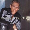 【Rock/Pops:マ】マイケル・ボルトンMichael Bolton / Love Songs(CD) (Aポイント付)