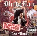 【Aポイント+メール便送料無料】バードマン Birdman / Fast Money (Screwed & Chopped) (輸入...