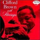 【輸入盤CD】Clifford Brown / With Strings (クリフォード・ブラウン)