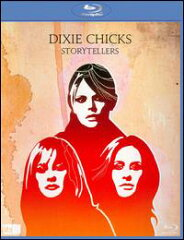 Dixie Chicks / Storytellers【2011/3/22】(輸…