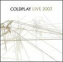 【Rock/Pops:コ】コールドプレイColdplay / Live 2003 (w/DVD)(CD)(Aポイント付)