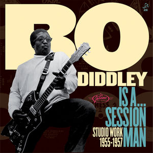 Bo Diddley / Is A Sessionman: Studio Work 1955-1957[進口盤LP唱片](波特·日移動攝影機)