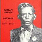 【送料無料】Charley Patton / Founder Of The Delta Blues【輸入盤LPレコード】(チャーリー・パットン)