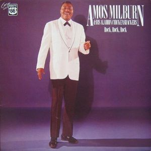 Amos Milburn / His Aladdin Chicken Shackers: 1947-1957