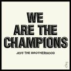Jeff The Brotherhood / We Are The Champions【輸入盤LPレコード】