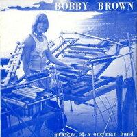 BobbyBrown/PrayersOfAOneManBand【輸入盤LPレコード】【LP2016/12/23発売】(ボビー・ブラウン)