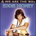 【輸入盤CD】【ネコポス100円】Eddie Money / We Are the '80s (エディ・マネー)