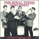 【輸入盤CD】Royal Teens / Short Shorts (ロイヤル・ティーンズ)