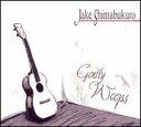 【Aポイント+メール便送料無料】ジェイク・シマブクロ Jake Shimabukuro / Gently Weeps (輸入盤CD)