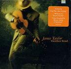 【メール便送料無料】James Taylor / October Road (輸入盤CD)(ジェームス・テイラー)