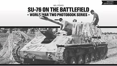 SU-76 自走砲 戦場の写真集 (書籍)[ペコパブリシング]《在庫切れ》