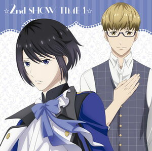 CD ☆2nd SHOW TIME 1☆揚羽 陸&蜂矢 聡 (CV:島崎信長、高梨謙吾)[NBC]《取り寄せ※暫定》