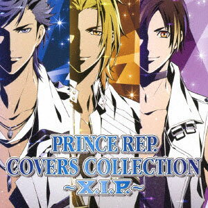 CD X.I.P. / PRINCE REP. COVERS COLLECTION〜X.I.P.〜[ユニバーサルミュージック]《取り寄せ※暫定》