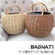 バグマティ BAGMATI ドーム型カゴバッグ 新作 カゴバッグ バッグ インポート小物 春夏 17SS 送料無料 BBK17-05 楽天分割カード