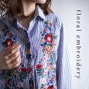 思いっきり花刺繍。『くっきりカラーと贅沢刺繍がロングシャツを変えた。』4月20日20時〜発売!旬たっぷり、周りを出し抜く。花刺繍ストライプロングシャツ##i5