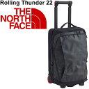 キャリーバッグ スーツケース メンズ レディース/ザノースフェイス THE NORTH FACE ローリングサンダー22インチ 40L スーツケース トラベル 出張 旅行かばん アウトドア バッグ 鞄/NNM81810【ギフト対応不可】