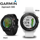 GARMIN APPROACH S60 ガーミン アプローチ S60 腕時計型 GPSゴルフナビ 【あす楽対応】 [有賀園ゴルフ]