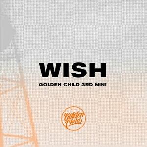 【メール便送料無料】Golden Child/ WISH -3rd Mini Album ※ランダム発送 (CD) 韓国盤 ゴールデン・チャイルド ゴルチャ ウィッシュ