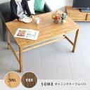 テーブル 4人掛け 食卓テーブル SOME 机 ダイニングテーブル135 奥行き80 高さ70 ダイニングテーブル 2人用 ふたり暮らし ナチュラル シンプル カントリー 北欧風インテリア 4人用 送料無料 おすすめ 通販 木製 木製テーブル
