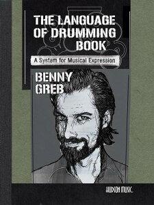 THE LANGUAGE OF DRUMMING / ザ・ランゲージ・オブ・ドラミング (Benny Greb著) / ドラム映像付教本 映像ダウンロードコード付き 日本語字幕 パーカッション・ドラム輸入教則本