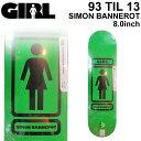 GIRL ガール スケートボード デッキ 93TIL13 SIMON BANNEROT サイモン・バナロット [GL-25] 8.0inch スケボ...