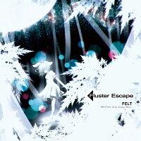FlusterEscap(12/29発売)-FELT-