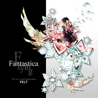 FlyingFantastica(12/29発売予約)-FELT-